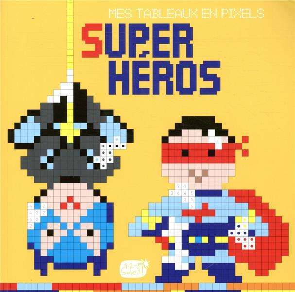 Mes tableaux en pixels ; super héros