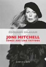 Joni mitchell ; songs are like tattoos