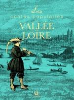 Contes populaires de la Vallée de la Loire  - Christophe Matho