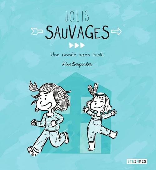 Jolis sauvages  - Lise Desportes