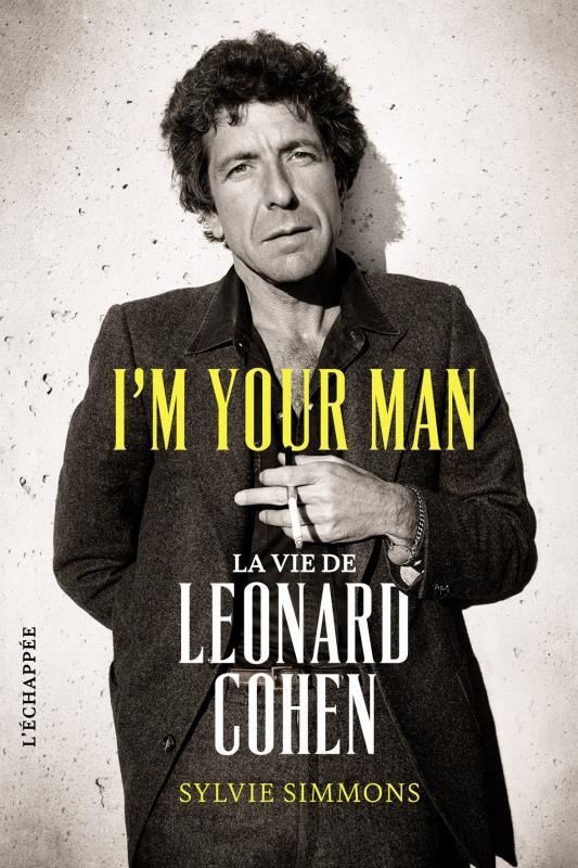 I'm your man ; la vie de Leonard Cohen