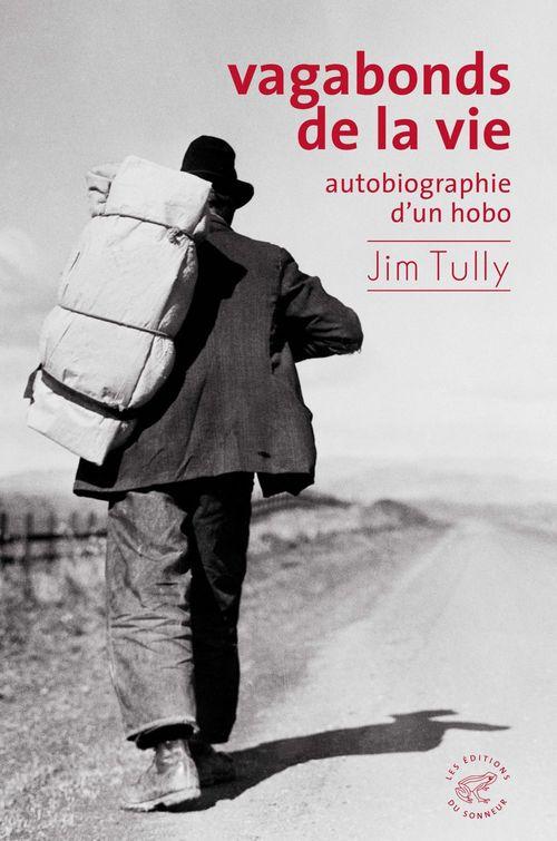 Vagabonds de la vie ; autobiographie d'un hobo