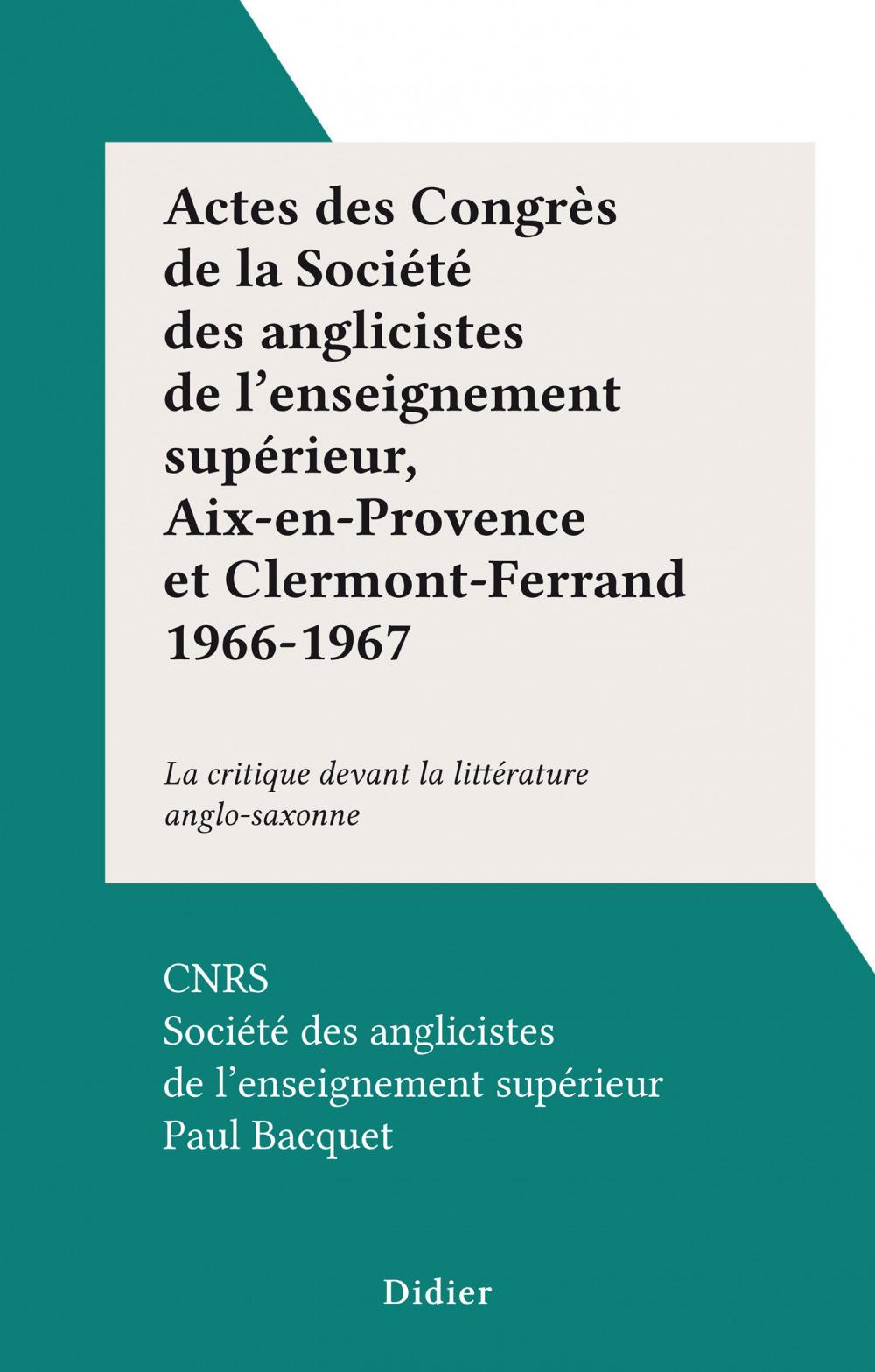 Actes des Congrès de la Société des anglicistes de l'enseignement supérieur, Aix-en-Provence et Clermont-Ferrand 1966-1967