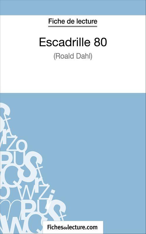 Escadrille 80 de Roald Dahl ; fiche de lecture ; analyse complète de l'½uvre