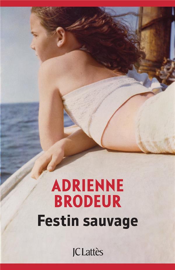BRODEUR, ADRIENNE - FESTIN SAUVAGE