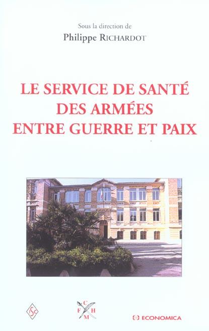 Le  Service De Sante Des Armees Entre Guerre Et Paix