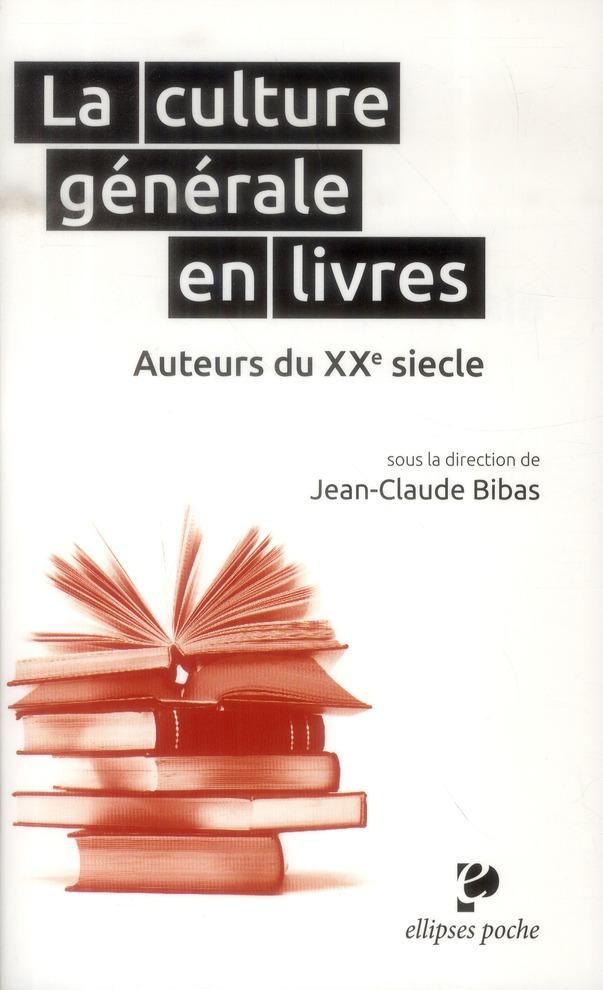 La culture générale en livres ; auteurs du XXe siècle