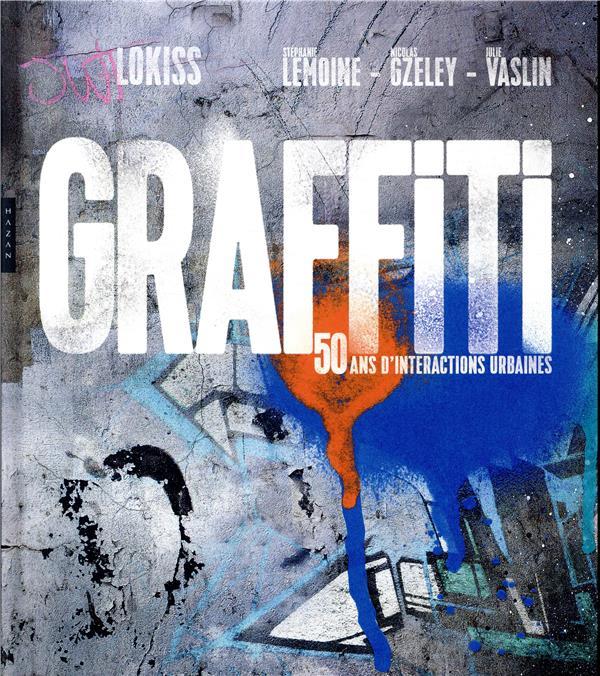 Graffiti ; 50 ans d'interactions urbaines