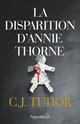 La disparition d'Annie Thorne  - C J Tudor