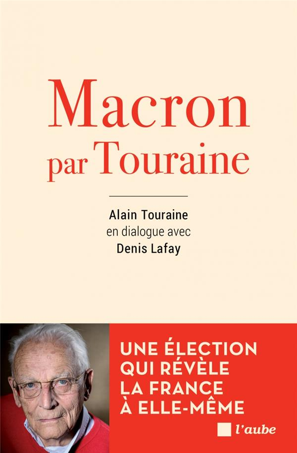 Macron by Touraine ; dialogue avec Denis Lafay