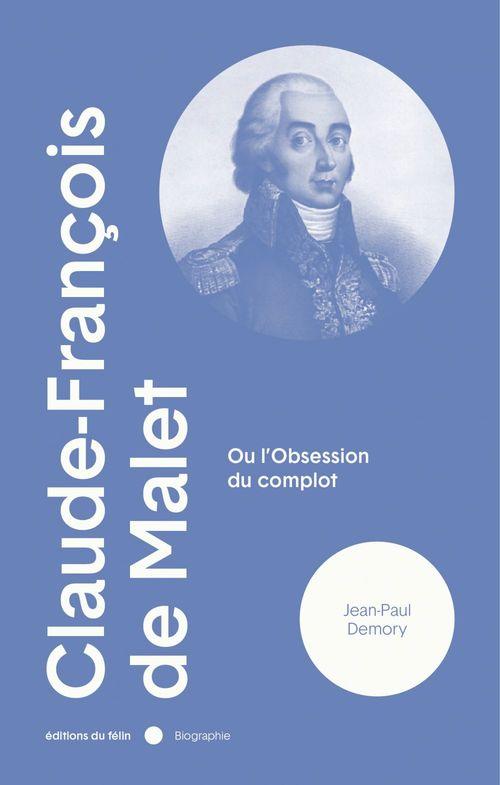 Claude-Francois de Malet ou l'obsession du complet
