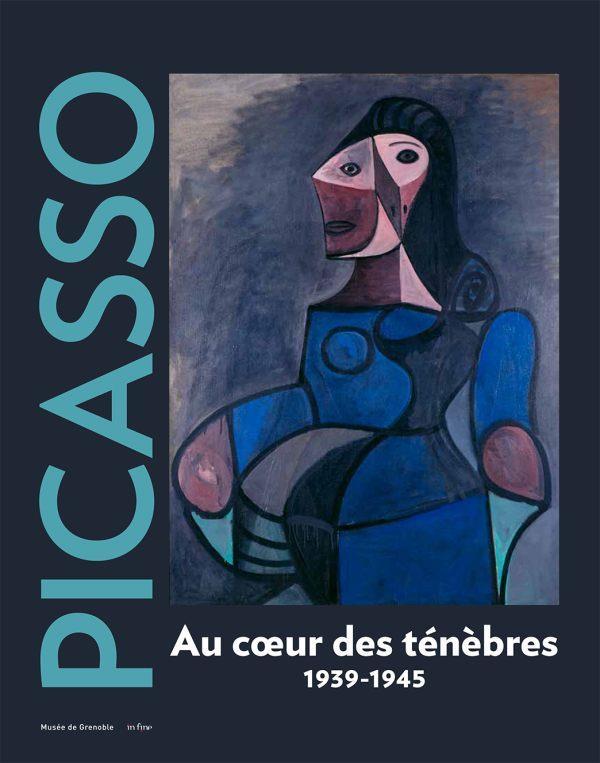 Picasso 1939-1945 ; au coeur des ténèbres