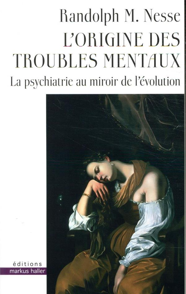 l'origine des troubles mentaux ; la psychiatrie au miroir de l'évolution