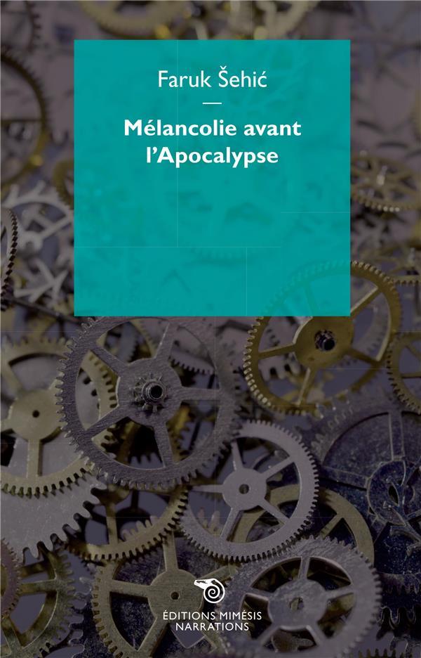 Récits à la mécanique d'horloge ; mélancolie avant l'apocalypse