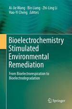 Bioelectrochemistry Stimulated Environmental Remediation  - Ai-Jie Wang - Bin Liang - Zhi-Ling Li - Hao-Yi Cheng
