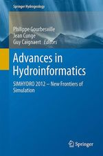 Advances in Hydroinformatics  - Philippe Gourbesville - Guy Caignaert - Jean Cunge