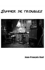 Summer de troubles  - Jean-Francois Usel