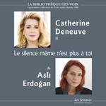 Vente AudioBook : Le silence même n'est plus à toi  - Asli Erdogan