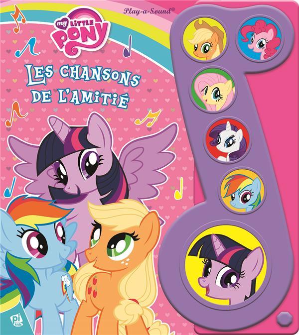 My Little Pony ; les chansons de l'amitié