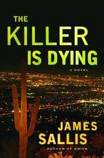Vente Livre Numérique : The Killer is Dying  - James Sallis