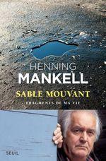 Vente Livre Numérique : Sable mouvant ; fragments de ma vie  - Henning Mankell