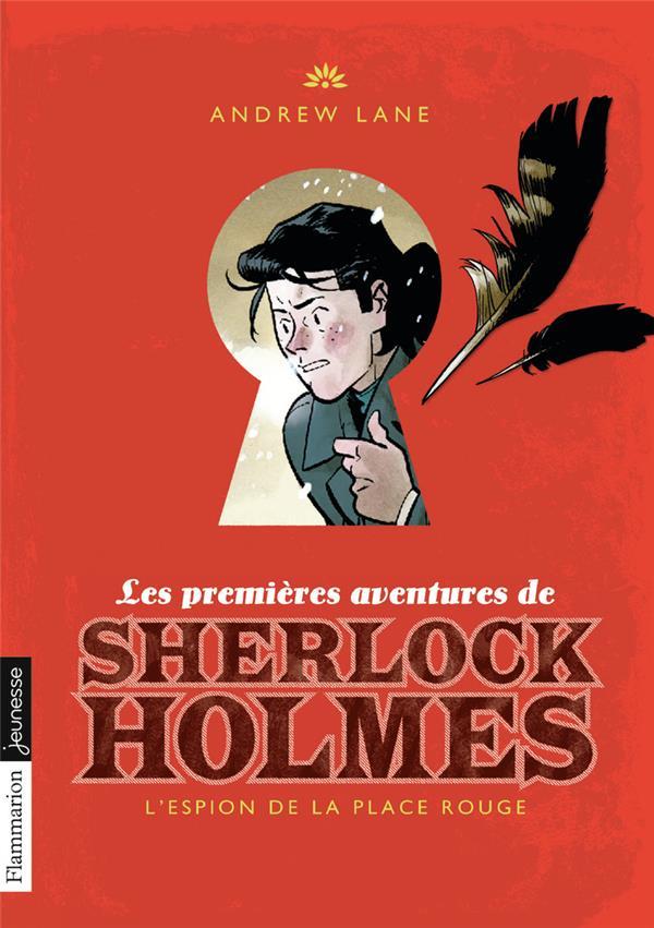 Les premières aventures de Sherlock Holmes T.3 ; l'espion de la place Rouge