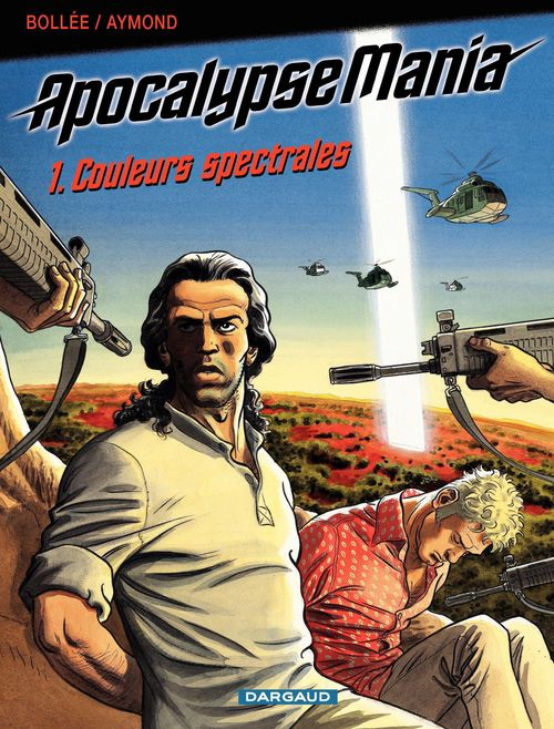 Apocalypse Mania - tome 1 - Couleurs spectrales  - Laurent-Frederic Bollee  - Bollée  - Philippe Aymond
