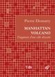 Manhattan volcano  - Pierre Demarty