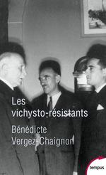 Vente Livre Numérique : Les vichysto-résistants  - Bénédicte VERGEZ-CHAIGNON