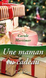 Vente Livre Numérique : Une maman en cadeau  - Carole Mortimer