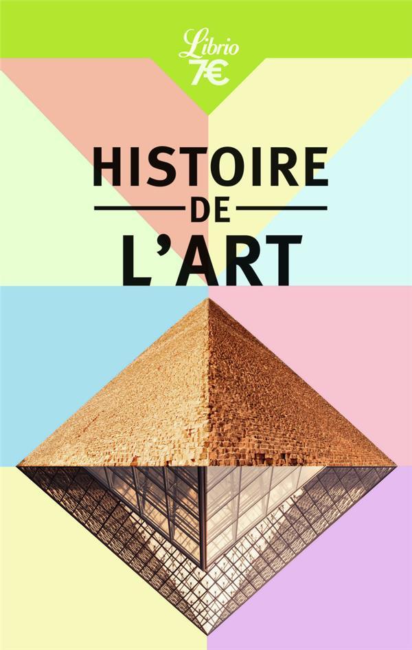 Histoire De L'Art ; L'Essentiel De La Peinture, De La Sculpture Et De L'Architecture A Portee De Main !