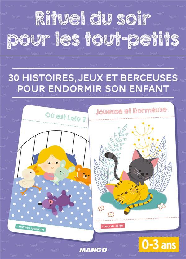 Rituel du soir pour les tout-petits ; 30 histoires, jeux et berceuses pour endormir son enfant