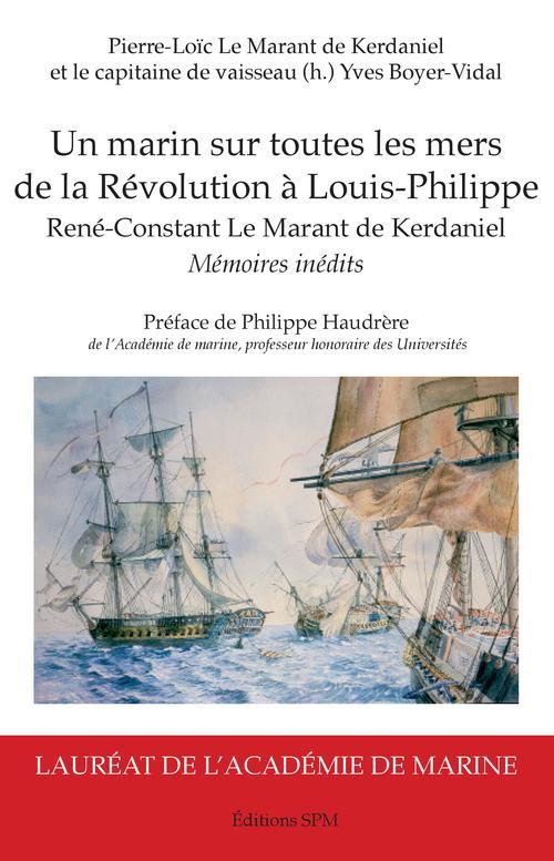 Un marin sur toutes les mers de la Révolution à Louis-Philippe, René-Constant le Marant de Kerdaniel