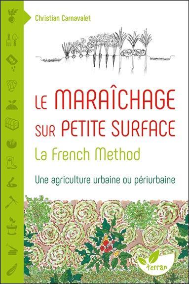 Le maraîchage sur petite surface ; la french method