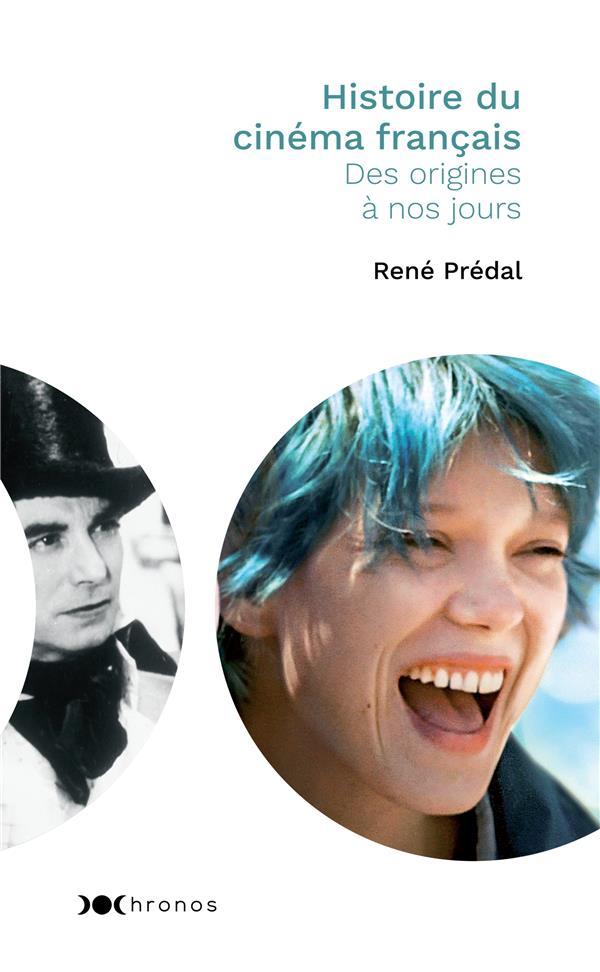 HISTOIRE DU CINEMA FRANCAIS  -  DES ORIGINES A NOS JOURS