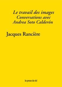 le travail des images ; conversations avec Andrea Soto Calderón