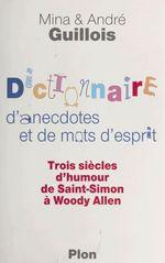 Vente EBooks : Dictionnaire d'anecdotes et de mots d'esprit  - André Guillois - Mina Guillois