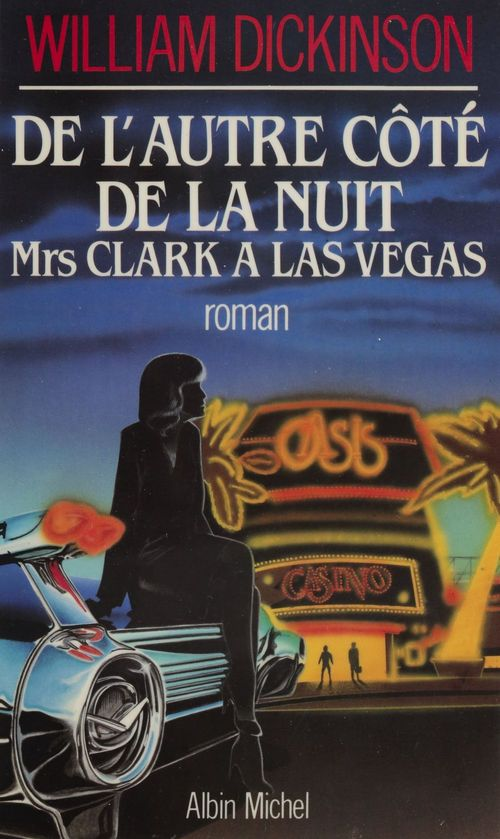 De l'autre côté de la nuit : Mrs Clark à Las Vegas  - William Dickinson