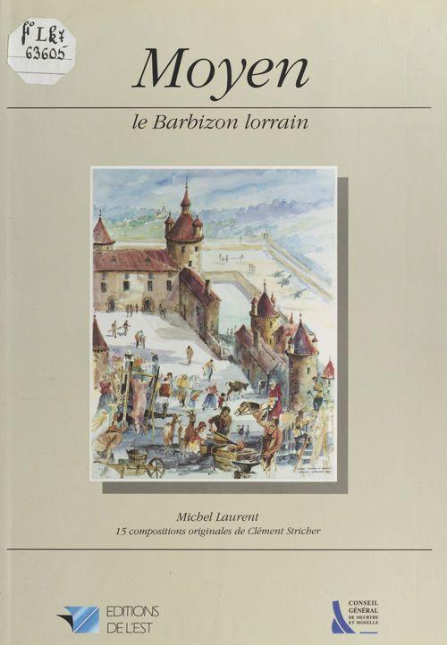 Moyen : le Barbizon lorrain