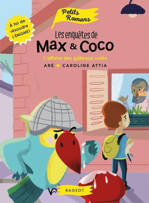 les enquêtes de Max et Coco ; l'affaire des gâteaux volés