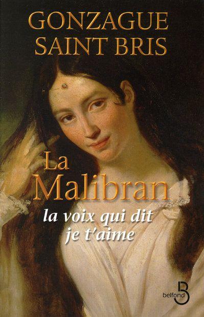 La Malibran ; la voix qui dit je t'aime
