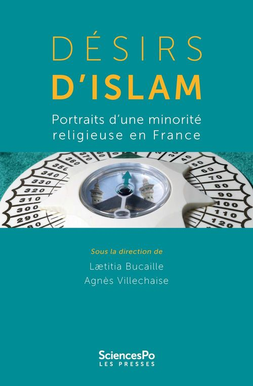 Desirs d'Islam ; portraits d'une minorité religieuse en France