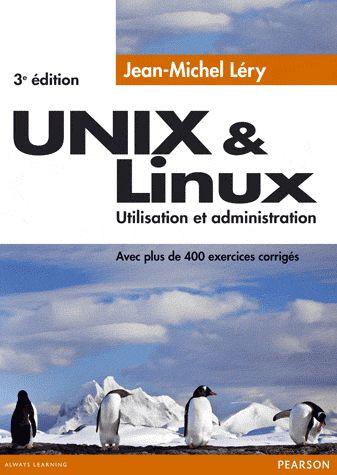 Unix & linux ; utilisation et administration (3e édition)