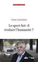 Vente Livre Numérique : Le sport fait-il évoluer l'humanité ?  - Yves Coppens