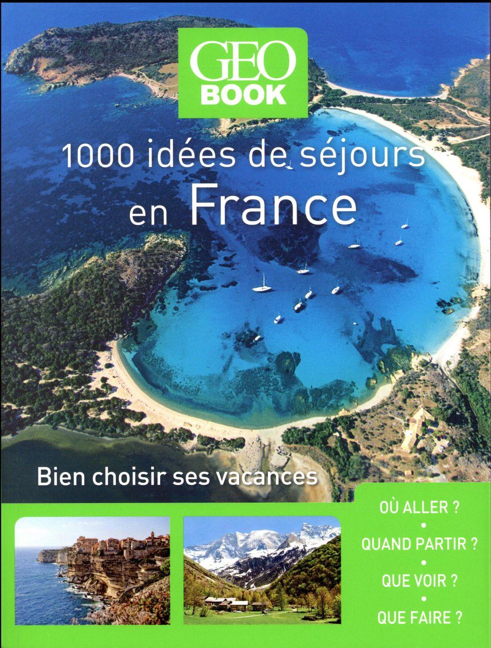 1000 idées séjours en France (édition 2017)