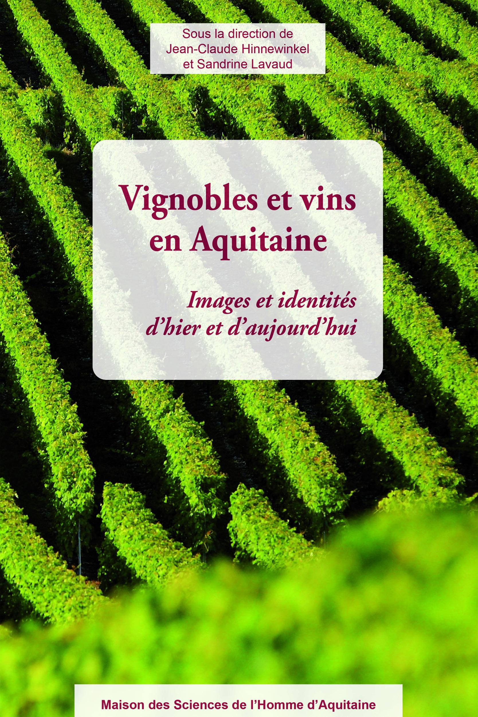 Vignobles et vins en Aquitaine ; images et identités d'hier et d'aujourd'hui