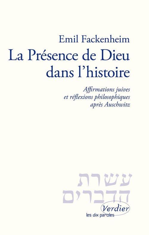 La presence de dieu dans l'histoire ; affirmations juives et reflexions philosophiques apres auschwitz