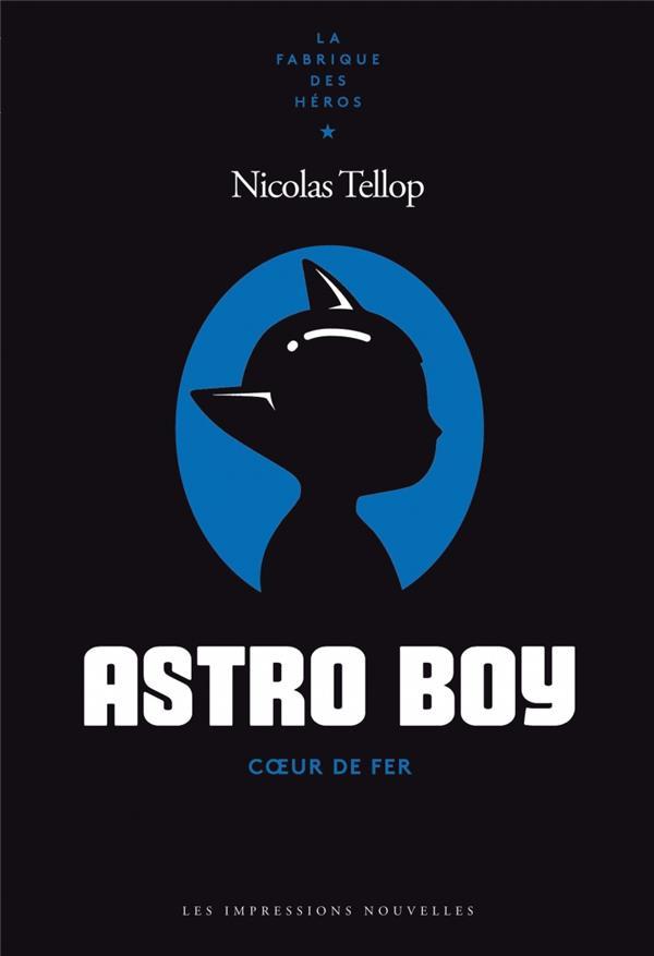ASTRO BOY  -  COEUR DE FER  TELLOP, NICOLAS