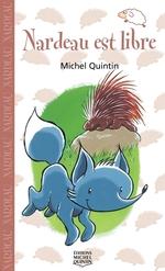 Vente Livre Numérique : Nardeau est libre  - Michel Quintin