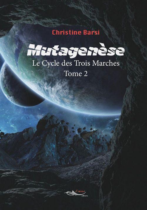 Le cycle des trois marches t.2 ; mutagénèse